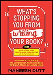 What's Stopping You From Writing Your Book: The subtle art of starting and completing a non-fiction book (or even a thesis) in 4 simple steps. Free access to templates to get you started.