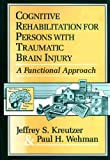 Cognitive Rehabilitation for Persons with Traumatic Brain Injury : A Functional Approach, , 1557660719