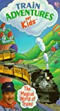 Train Adventures for Kids: Magical World of Trains [VHS]