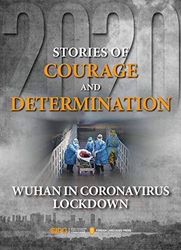 Stories of Courage and Determination: Wuhan in Coronavirus Lockdown