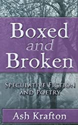 Boxed and Broken: Speculative Fiction and Poetry