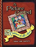 A Picture Gospel for Children of All Ages