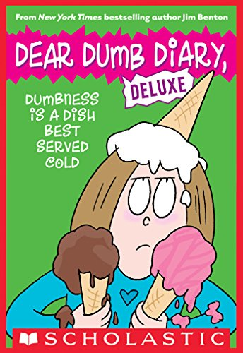 - Dumbness is a Dish Best Served Cold (Dear Dumb Diary: Deluxe)