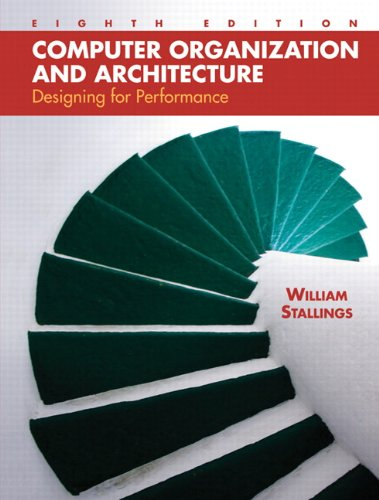 Computer Organization and Architecture: Designing for Performance (8th Edition)
