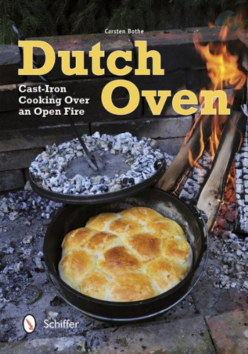 Dutch Oven: Cast-Iron Cooking over an Open Fire
