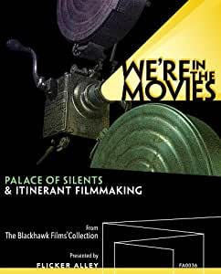 We're in the Movies: Palace of Silents & Itinerant Film Making[DVD/Blu-ray]