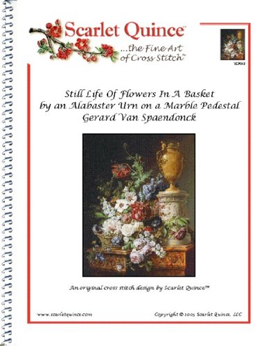 Scarlet Quince VSP002 Still Life Of Flowers In A Basket by an Alabaster Urn on a Marble Pedestal by Gerard Van Spaendonck Counted Cross Stitch Chart, Regular Size ()