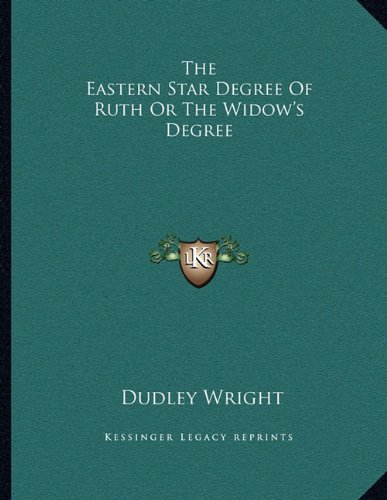 The Eastern Star Degree Of Ruth Or The Widow's Degree