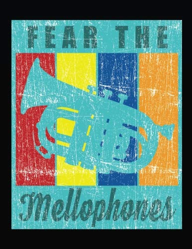 Fear The Mellophones: Mellophone 8.5 x 11 Inches 100 Pages Blank Sheet Music Marching Band Orchestra (Fear Sheet Music)