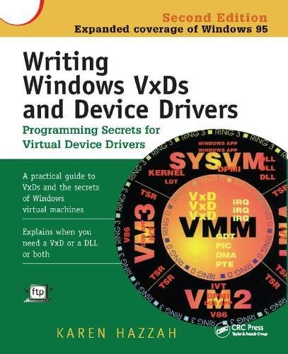 Writing Windows VxDs and Device Drivers by CRC Press