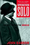 Operation Solo: The FBI's Man in the Kremlin