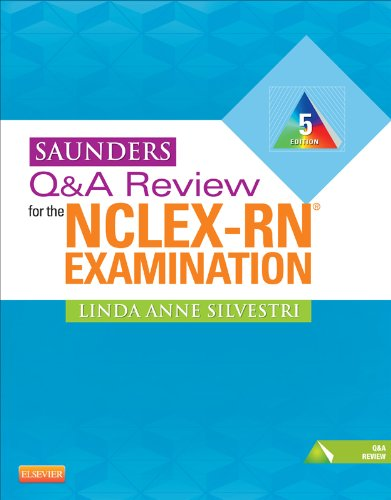Saunders Q&A Review for the NCLEX-RN® Examination (Saunders Q&A Review for NCLEX-RN) Pdf
