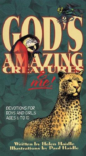 (God's Amazing Creatures & Me! Devotions for Boys and Girls Ages 6 to 10 (Devotions for Boys and Girls Ages 6-10))