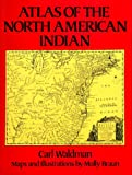 Atlas of the North American Indian, Carl Waldman, 0871968509
