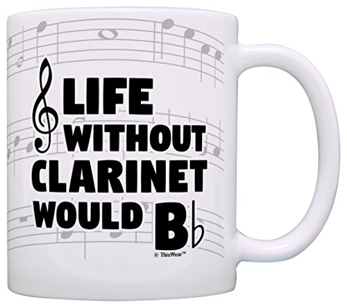Funny Music Gifts Life Without Clarinet Would B Flat Marchin