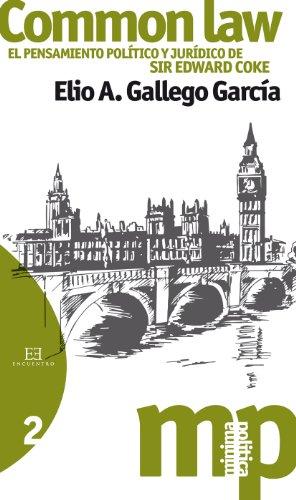 Descargar Libro Common Law. El Pensamiento Político Y Jurídico De Sir Edward Coke Elio A. Gallego García