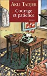 Courage et patience par Tadjer