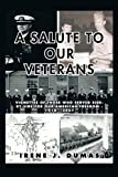 A Salute to Our Veterans, Irene J. Dumas, 1490716475