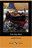 One Day More, Joseph Conrad, 1406585211