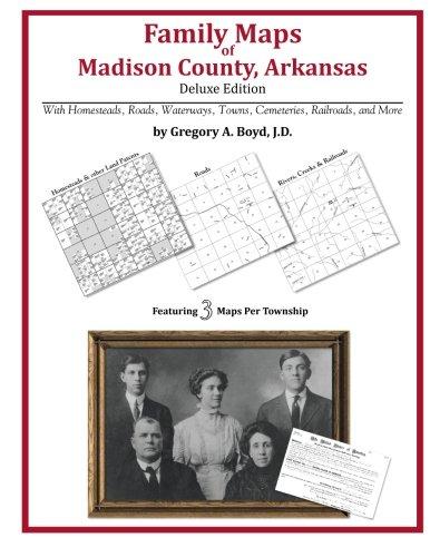 Family Maps of Madison County, Arkansas ebook