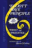 Elliott Wave Principle : Key to Market Behavior, Frost, A. J. and Prechter, Robert R., Jr., 0932750230
