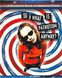So What Is Patriotism Anyway?, John LaMachia, 082393098X