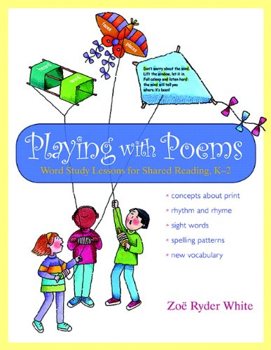 Playing with Poems: Word Study Lessons for Shared Reading, (Word Study Lessons)