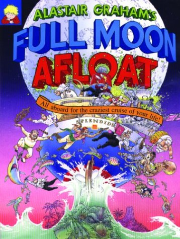 Read Online Alastair Graham's Full Moon Afloat: All Aboard for the Craziest Cruise of Your Life ebook