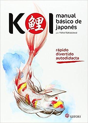 Koi. Diccionario. Manual básico de japonés: 1 Idioma: Amazon.es: Nakazawa, Yoko: Libros