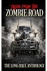 Tales from the Zombie Road: The Long Haul Anthology Paperback
