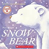 Snow Bear (Soft-To-Touch Books)
