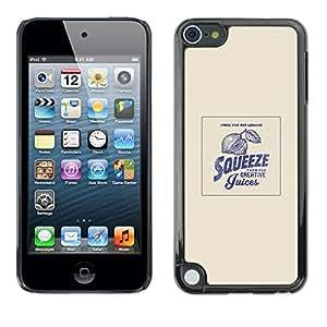 Caucho caso de Shell duro de la cubierta de accesorios de protección BY RAYDREAMMM - Apple iPod Touch 5 - Squeeze Funny Motivational Quote