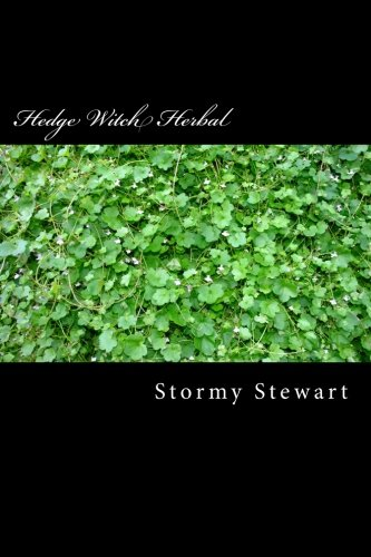 Hedge Witch Herbal: A how to book to better health