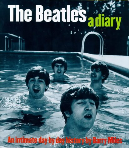 Download The Beatles: A Diary: An Intimate Day by Day History PDF