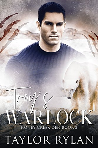 - Troy's Warlock: Honey Creek Den Book 2
