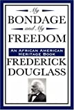 My Bondage and My Freedom (an African American Heritage Book), Frederick Douglass, 160459229X