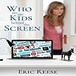 Who are the Kids Behind the Screen | Eric Reese