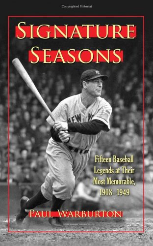 Signature Seasons: Fifteen Baseball Legends at Their Most Memorable, 1908-1949