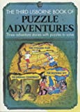 Puzzle Adventures: The Pyramid Plot/the Emerald Conspiracy/the Invisible Spy (Usborne Puzzle Adventures, Book 3)