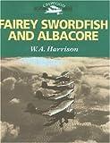 """Fairey Swordfish and Albacore (Crowood Aviation Series)"" av W.A. Harrison"