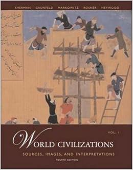 World Civilizations: Sources, Images and Interpretations, Volume 1