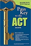 Pass Key to the ACT, 3rd Edition (Barron's Pass Key to the ACT)