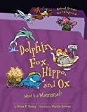 Dolphin, Fox, Hippo, and Ox, Brian P. Cleary, 1467703389