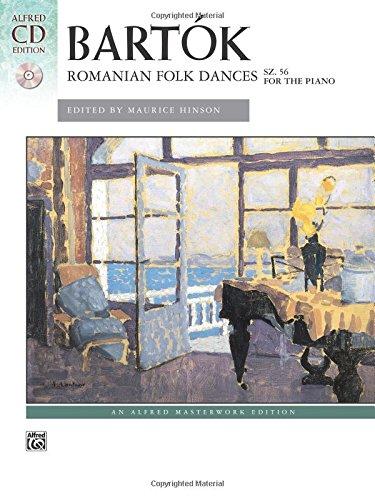 Bartók -- Romanian Folk Dances, Sz. 56 for the Piano: Book & CD (Alfred Masterwork CD Edition) PDF ePub fb2 ebook