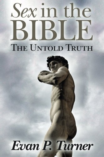 Sex in the Bible: The Untold Truth