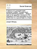 A Defence of a Pamphlet Lately Published, Joseph Wimpey, 1171026323