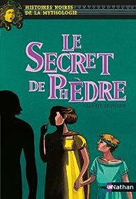 Le secret de Phèdre par Valérie Sigward