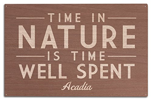 Lantern Press Acadia National Park, Maine - Time in Nature is Time Well Spent - Simply Said (10x15 Wood Wall Sign, Wall Decor Ready to Hang)