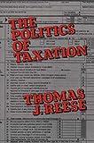The Politics of Taxation, Thomas J. Reese, 0899300030