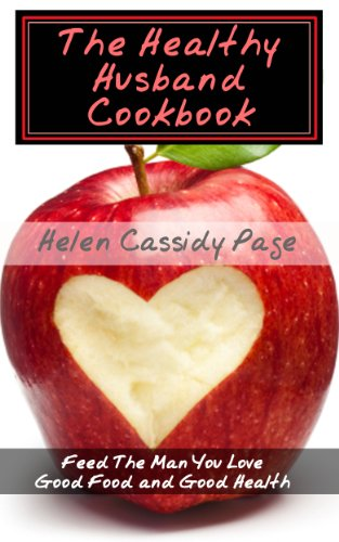 Healthy husband cookbook feed the man you love good food and good healthy husband cookbook feed the man you love good food and good health how forumfinder Choice Image
